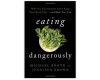 'Eating Dangerously': This book will change the way you think about food